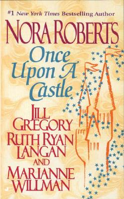Once Upon a Castle - Roberts, Nora, and Willman, Marianne, and Langan, Ruth Ryan