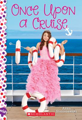 Once Upon a Cruise: A Wish Novel - Staniszewski, Anna