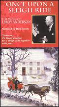 Once Upon a Sleigh Ride: The Music of Leroy Anderson - Peter Rosen