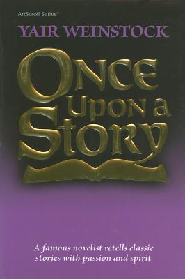 Once Upon a Story: A Famous Novelist Retells Classic Stories with Passion and Spirit - Vayinshtok, Yair, and Lazewnik, Libby (Translated by)