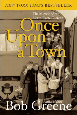 Once Upon a Town: The Miracle of the North Platte Canteen - Greene, Bob