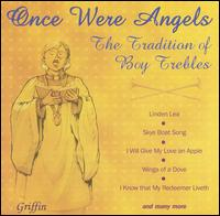 Once Were Angels: The Tradition of Boy Trebles - Andrew Brough (treble); Andrew Shenton (organ); Andrew Wicks (treble); Christopher Smith (treble);...