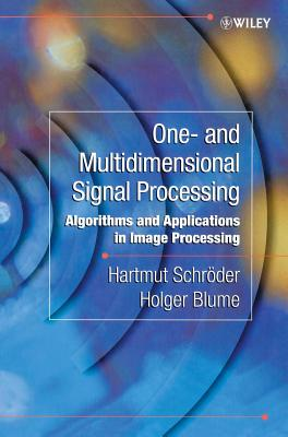 One- And Multidimensional Signal Processing: Algorithms and Applications in Image Processing - Schroder, Hartmut