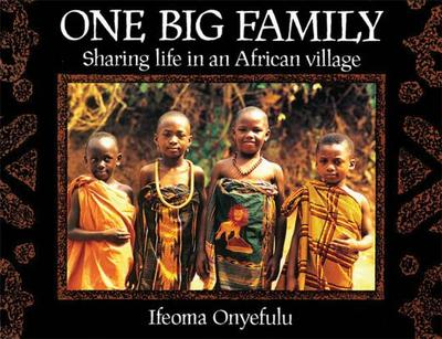 One Big Family: Sharing Life in an African Village - Onyefulu, Ifeoma