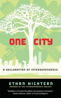 One City: A Declaration of Interdependence - Nichtern, Ethan