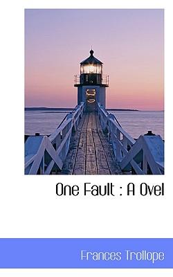 One Fault: A Ovel - Trollope, Frances