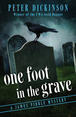 One Foot in the Grave - Dickinson, Peter