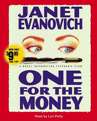 One for the Money - Evanovich, Janet, and Petty, Lori (Read by)