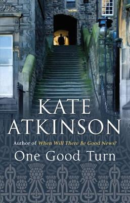 One Good Turn: A Jolly Murder Mystery - Atkinson, Kate