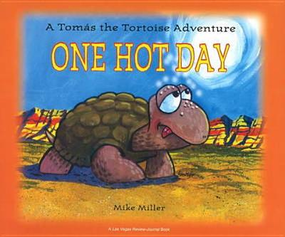 One Hot Day: A Tomas the Tortoise Adventure - Miller, Mike
