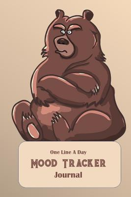 One Line a Day Mood Tracker Journal: Thirty-One-Day, Grumpy Bear Cartoon, Condensed Mood Diary, Complete with Sketch Areas and Color Charts. - Goulet, L S, and Lsgw