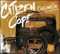 One Lovely Day - Citizen Cope