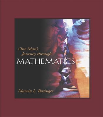 One Man's Journey Through Mathematics - Bittinger, Marvin L