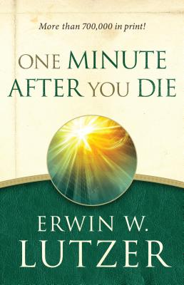 One Minute After You Die - Lutzer, Erwin W, Dr.