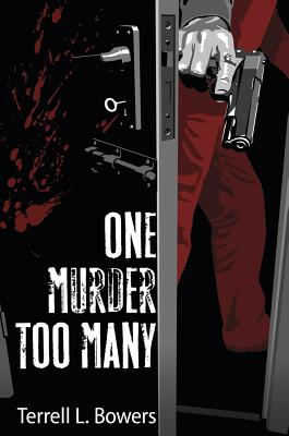 One Murder Too Many - Bowers, Terrell L.