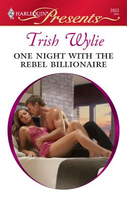 One Night with the Rebel Billionaire - Wylie, Trish