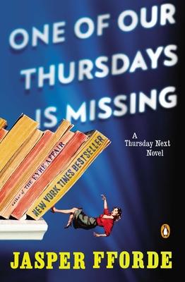 One of Our Thursdays Is Missing: A Thursday Next Novel - Fforde, Jasper