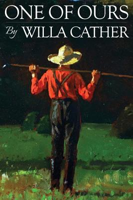 One of Ours - Cather, Willa