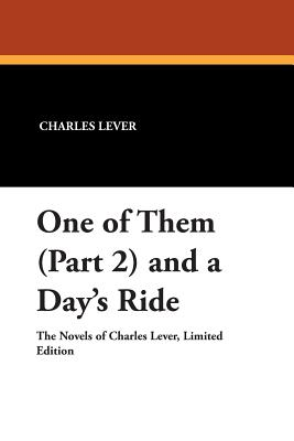 One of Them (Part 2) and a Day's Ride - Lever, Charles