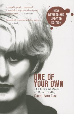 One of Your Own: The Life and Death of Myra Hindley - Lee, Carol Ann