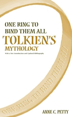 One Ring to Bind Them All: Tolkien's Mythology - Petty, Anne