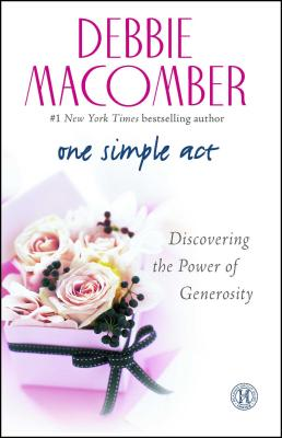 One Simple Act: Discovering the Power of Generosity - Macomber, Debbie