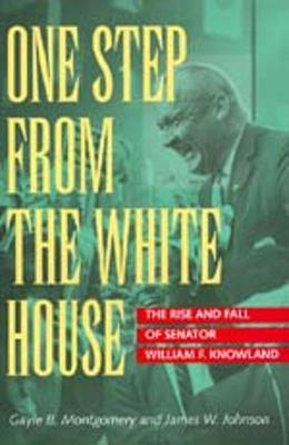One Step from the White House - Montgomery, Gayle B, and Johnson, James W