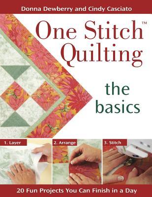 One Stitch Quilting: The Basics - Dewberry, Donna