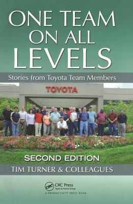 One Team on All Levels: Stories from Toyota Team Members - Turner, Tim