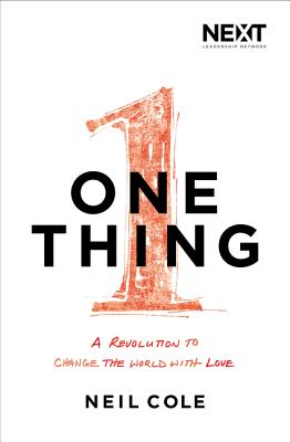 One Thing: A Revolution to Change the World with Love - Cole, Neil