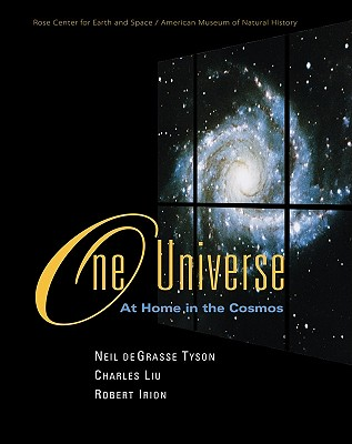 One Universe: At Home in the Cosmos - Tyson, Neil DeGrasse, Professor, and Liu, Charles Tsun-Chu, and Irion, Robert