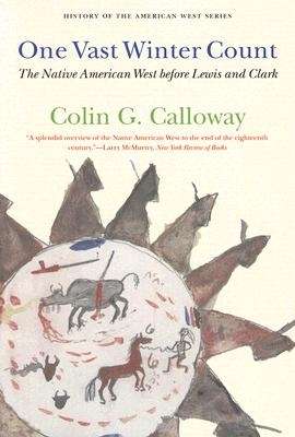 One Vast Winter Count: The Native American West Before Lewis and Clark - Calloway, Colin G