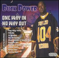 One Way In-No Way Out - Buck Power