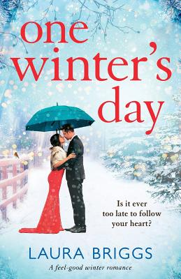 One Winter's Day: An Uplifting Holiday Romance - Briggs, Laura
