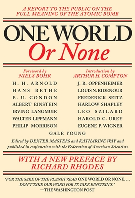 One World or None: A Report to the Public on the Full Meaning of the Atomic Bomb -
