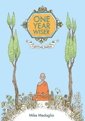 One Year Wiser: A Gratitude Journal - Medaglia, Mike