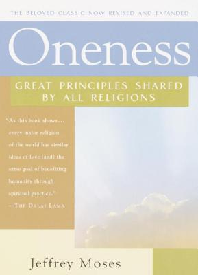 Oneness: Great Principles Shared by All Religions - Moses, Jeffrey
