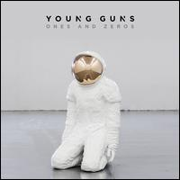 Ones and Zeros - Young Guns