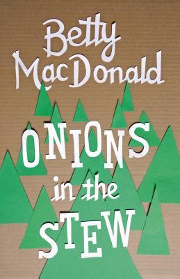 Onions in the Stew - MacDonald, Betty
