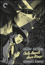 Only Angels Have Wings [Criterion Collection]