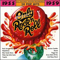 Only Rock 'N Roll 1955-1959: 20 Pop Hits - Various Artists