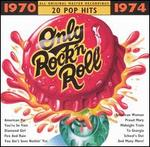 Only Rock 'N Roll 1970-1974: 20 Pop Hits