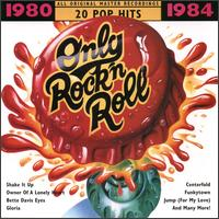Only Rock 'N Roll 1980-1984: 20 Pop Hits - Various Artists
