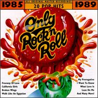 Only Rock 'N Roll 1985-1989: 20 Pop Hits - Various Artists