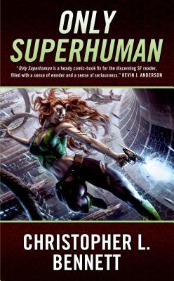 Only Superhuman - Bennett, Christopher L
