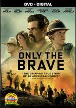 Only the Brave [Includes Digital Copy]