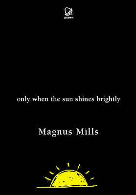 Only When the Sun Shines Brightly - Mills, Magnus