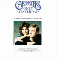 Only Yesterday - The Carpenters