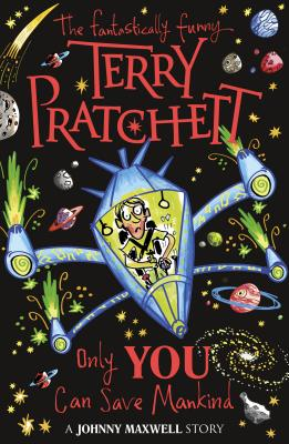 Only You Can Save Mankind - Pratchett, Terry, and Beech, Mark (Designer)