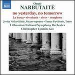 Onuté Narbutaite: No Yesterday, No Tomorrow